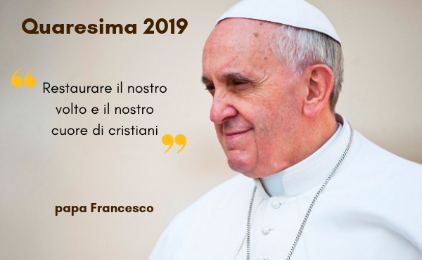 papa francesco quaresima 2019